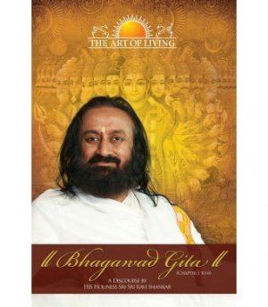 Bhagwad Gita Chapter 1-6 Sri Sri Ravi Shankar