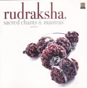 Rudraksha Sacred Chants & Mantras