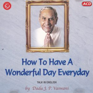 How To Have A Wonderful Day Everyday