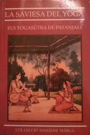 La Saviesa del Yoga Els Yogasutra de Patanjali